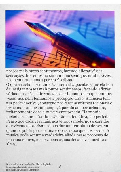 A Musica é importante na nossas vidas.