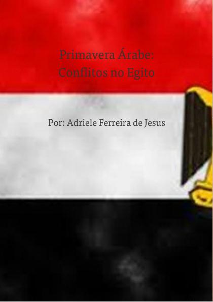 Primavera Árabe: Conflitos no Egito